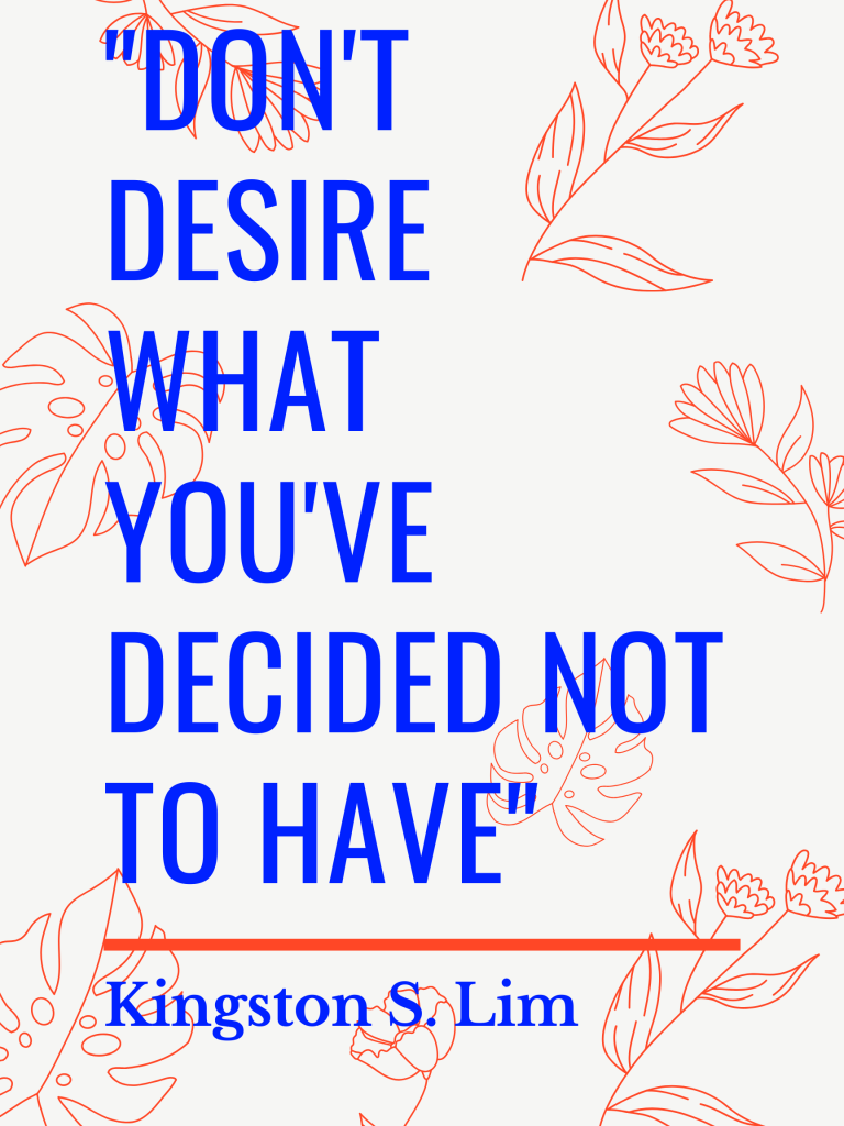 Don't Desire What You've Decided Not to Have, happiness